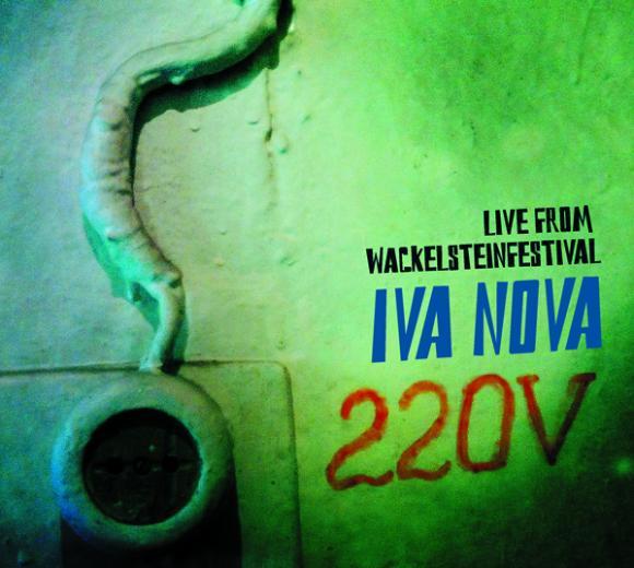 "Ива Нова ""220 V. Live from WackelsteinFestival"""